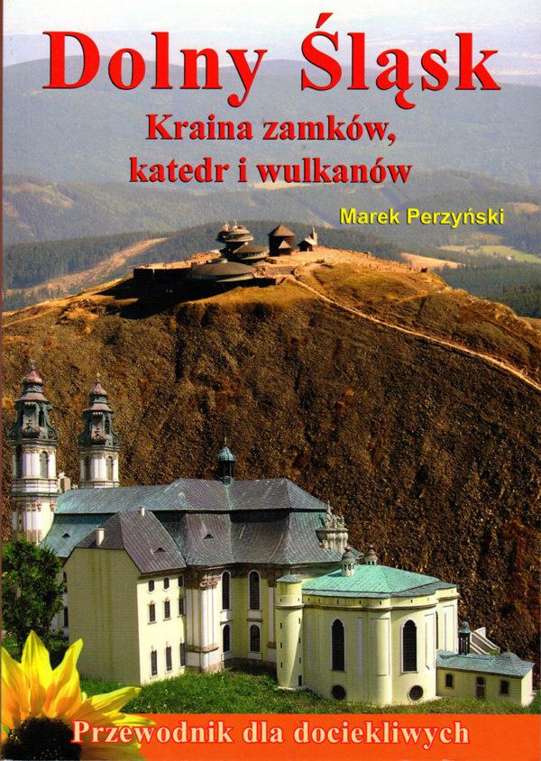 Dolny Śląsk- Kraina zamków, katedr i wulkanów